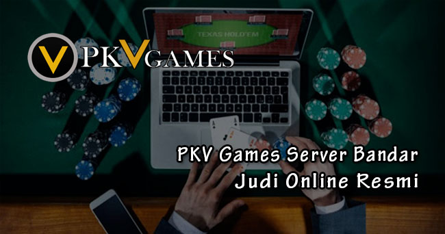PKV Games Server Bandar Judi Online Resmi